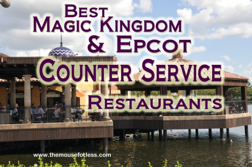 Best Magic Kingdom and Epcot Counter Service