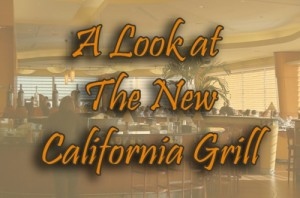 A Look at the NEW California Grill