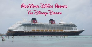 Additional Dining Aboard the Disney Dream