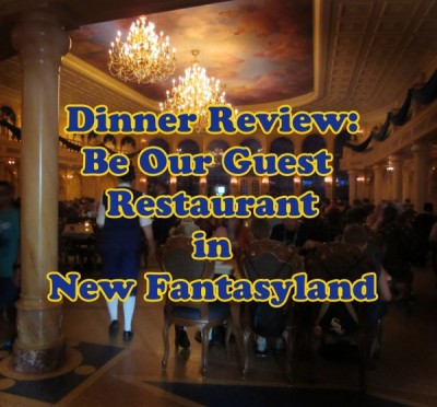 Dinner Review- Be Our Guest Restaurant