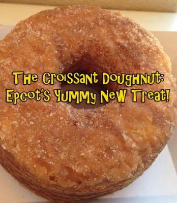 The Croissant Doughnut - Epcot's Yummy New Treat