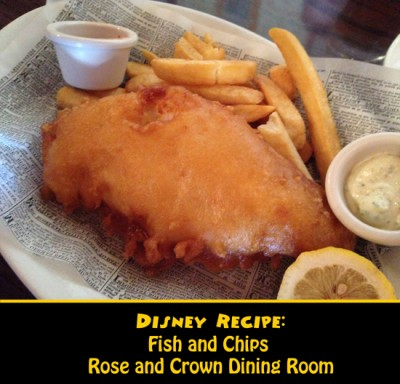 Disney Recipe - Fish and Chips -Rose and Crown