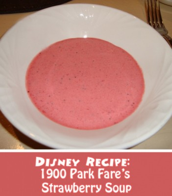 Disney Recipe-1900 Park Fare's Strawberry Soup