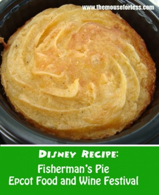 Disney Recipe - Fisherman's Pie Epcot Food and Wine Festival