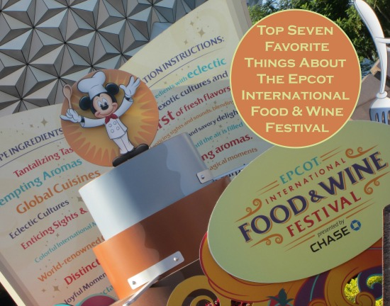 Top Seven Favorite Things About the Epcot Food and Wine Festival