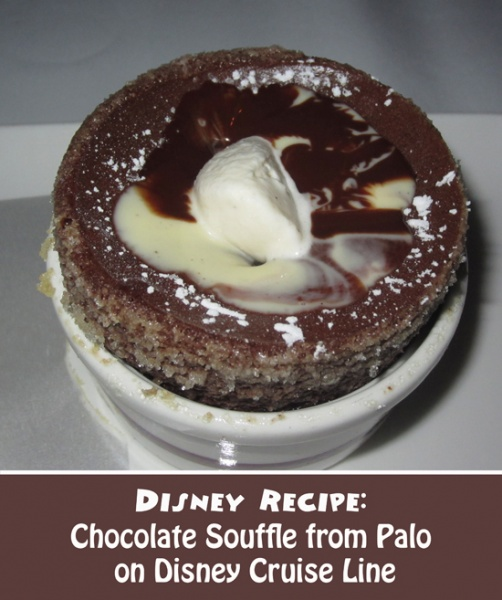 Disney Recipe - Chocolate Souffle from Palo on Disney Cruise Line