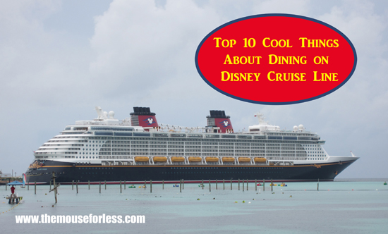 Top Ten Cool Things About Dining on Disney Cruise Line