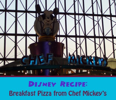 Disney Recipe-Breakfast Pizza from Chef Mickeys