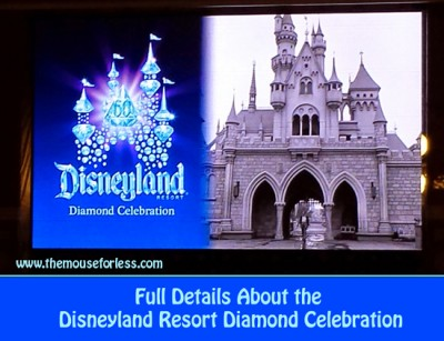 Full Details about the Disneyland Resort Diamond Celebration