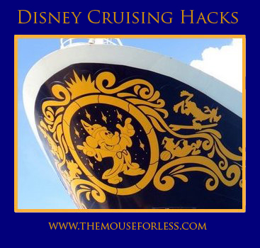 Disney Cruising Hacks