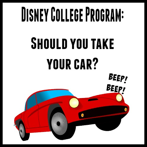 The Disney College Program: Should You Take Your Car? | The Mouse For Less