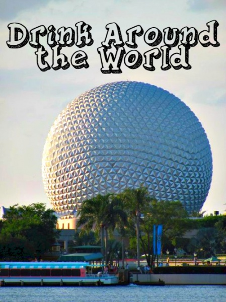 Drink Around the World at Epcot | The Mouse For Less