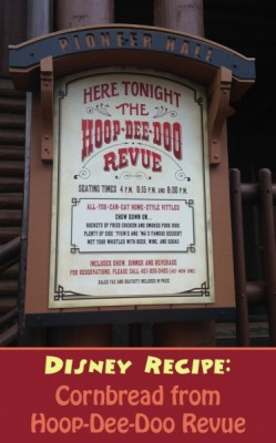 Disney Recipe for Cornbread from Hoop-Dee-Doo Revue