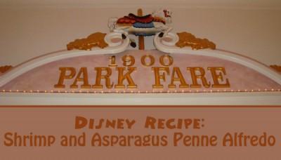Disney Recipe - Shrimp and Asparagus Penne Alfredo from 1900 Park Fare