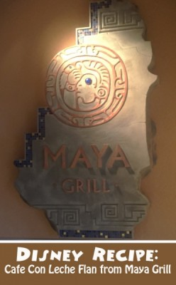 Disney Recipe Cafe Con Leche Flan from Maya Grill