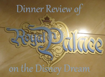 Dinner Review of Royal Palace on the Disney Dream