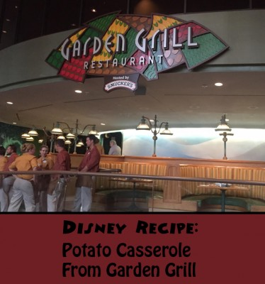 Disney Recipe - Potato Casserole from Garden Grill