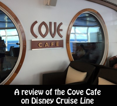 A Review of Cove Cafe on the Disney Cruise Line