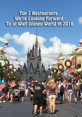 Top 7 Restaurants We're Looking Forward To at Walt Disney World In 2016