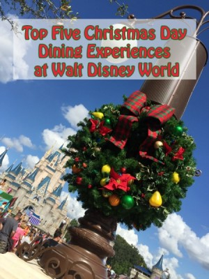 Top Five Christmas Day Dining Experiences at Walt Disney World