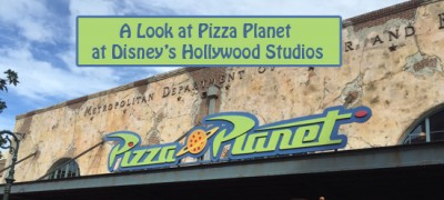 A Look at Pizza Planet at Disney's Hollywood Studios