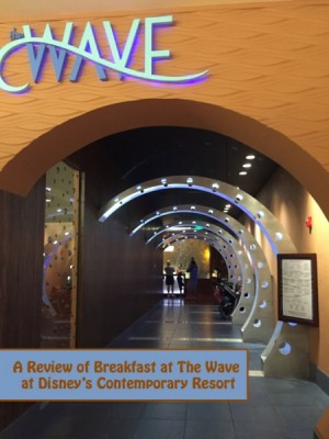 A Review of The Wave at Disney's Contemporary Resort
