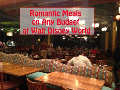 Romantic Dining on any Budget at Walt Disney World