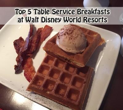 Top 5 Table Service Breakfasts at Walt Disney World Resorts