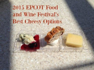 Epcot's Food and Wine Festival Best Cheesy Options