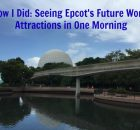 How I did seeing Epcot's Future World attractions in one morning
