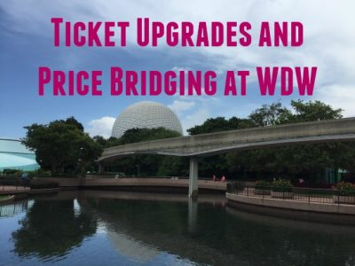 Ticket Upgrades and Price Bridging at WDW