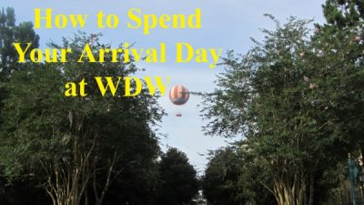 How to Spend Your Arrival Day at Walt Disney World