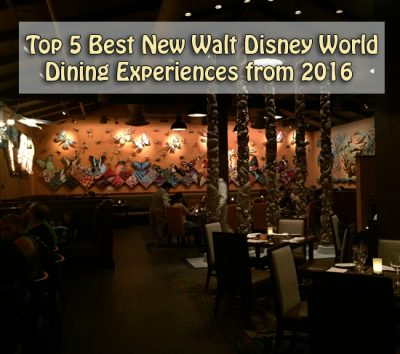 top 5 best new Walt Disney World dining experiences from 2016