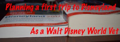 Planning a first trip to Disneyland