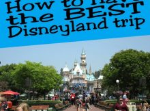 How to have the best Disneyland trip