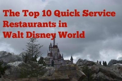 Top 10 Quick Service Restaurants at Walt Disney World