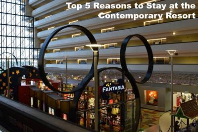 Top 5 Reasons To Stay At Disney S Contemporary Resort
