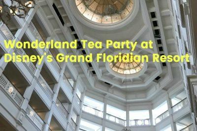 Wonderland Tea Party at Disney's Grand Floridian Resort