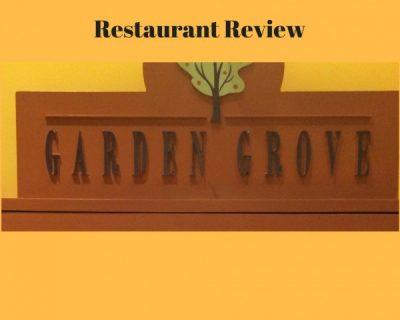Garden Grove Restaurant Review
