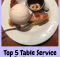 Top five Table Service Restaurants