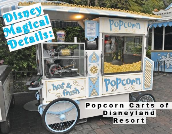 Magical Details: Popcorn carts of Disneyland Resort