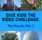 The results of the Give Kids the Rides Challenge Part 1