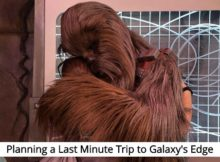 Planning a Last Minute Trip to Galaxy's Edge