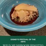 Disney's Festival of the Arts Wild Mushroom Risotto Recipe