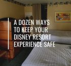 Keep Your Disney Resort Experience Safe