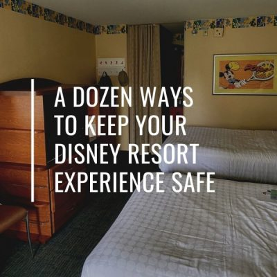 Keep Your Disney Resort Experience Safe