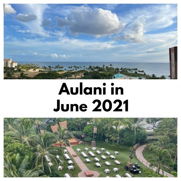 Aulani in June 2021