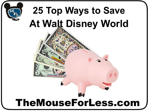 25 Top Ways to Save At Walt Disney World