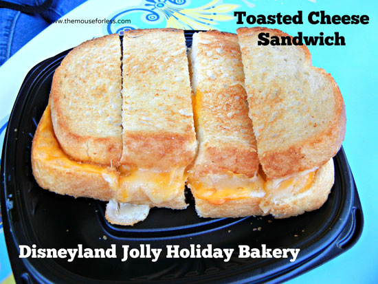 Toasted Cheese Sandwich from Jolly Holiday Bakery Cafe at Disneyland