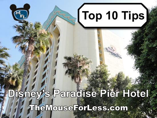 Disney's Paradise Pier Hotel Top Tips
